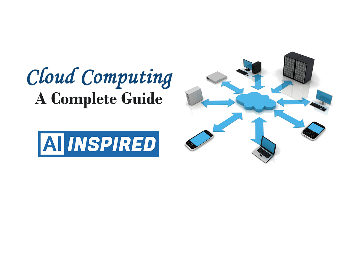 Cloud Computing - A Complete Guide