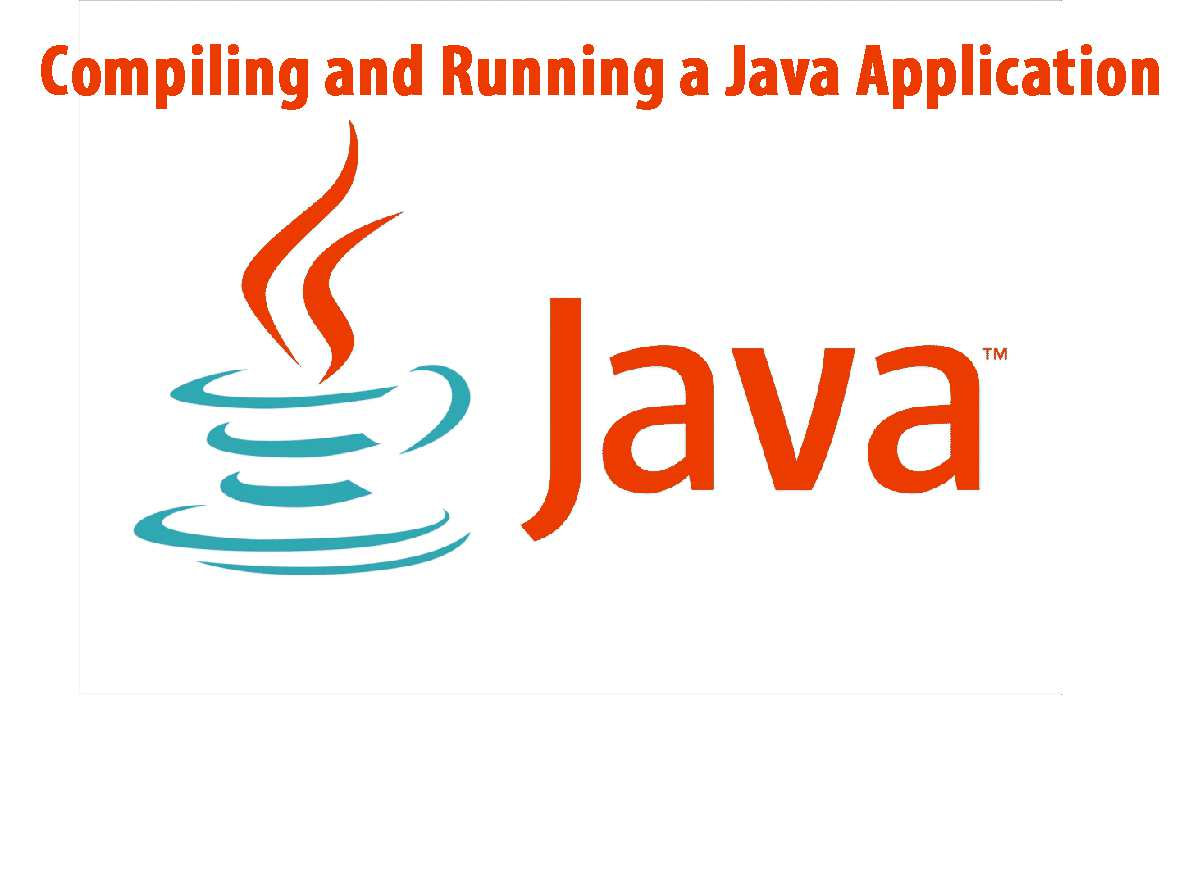 Compiling and Running a Java Application