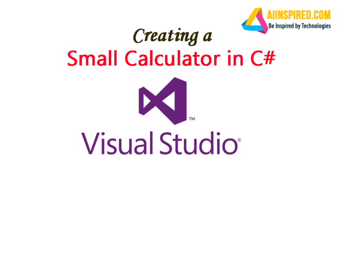 Creating a Small Calculator in C# Visual Studio