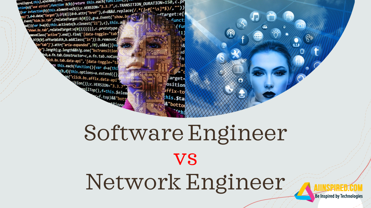 Software Engineer vs Network Engineer - 7 Key Differences