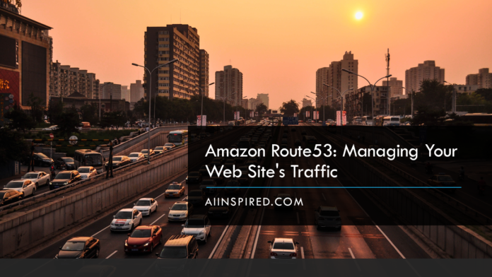 Amazon Route53: Managing Your Web Site's Traffic